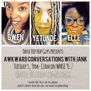 Those Hip Hop Guys Radio | July 26th: Awkward Conversations With Jank featuring Gwen