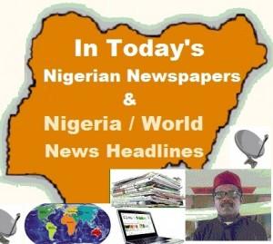 NewsRoundup 6/8/16 – Latest News in Nigeria & Around The World This Saturday