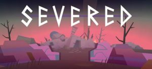 Severed game review, tips and tricks