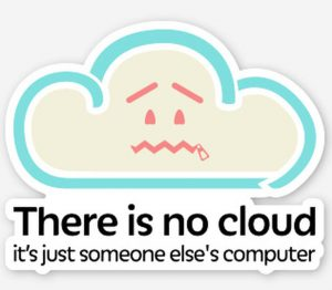 Is the cloud really just someone else's computer?