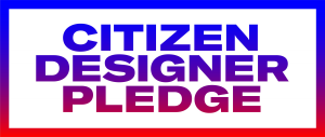 Design Is Political. Pledge Now To Do Your Part